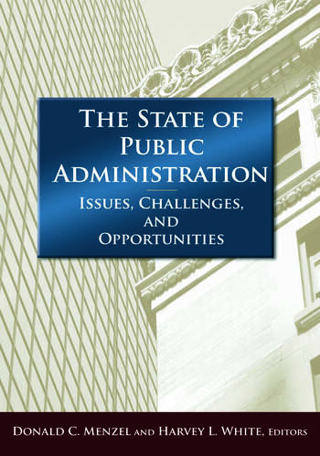 The State of Public Administration Issues, Challenges and Opportunities book cover