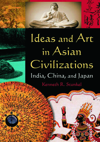 Ideas and Art in Asian Civilizations: India, China and Japan India, China and Japan book cover