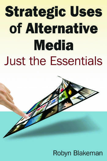 Strategic Uses of Alternative Media: Just the Essentials Just the Essentials book cover