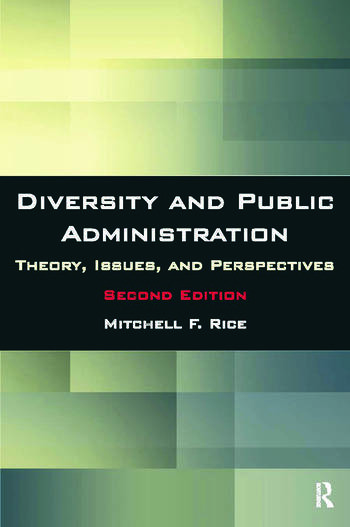 Diversity and Public Administration Theory, Issues, and Perspectives book cover