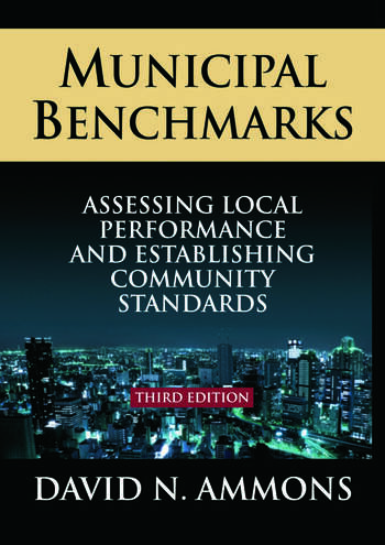 Municipal Benchmarks: Assessing Local Perfomance and Establishing Community Standards Assessing Local Perfomance and Establishing Community Standards book cover