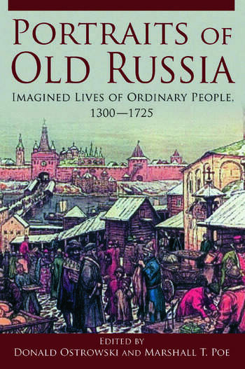 Portraits of Old Russia Imagined Lives of Ordinary People, 1300-1745 book cover