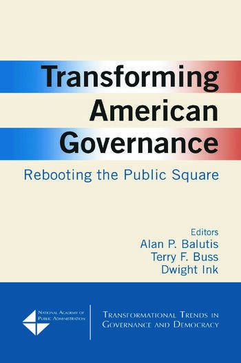 Transforming American Governance: Rebooting the Public Square Rebooting the Public Square book cover