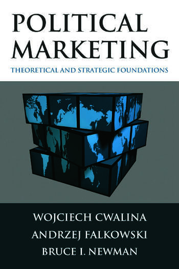 Political Marketing: Theoretical and Strategic Foundations Theoretical and Strategic Foundations book cover