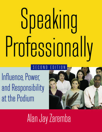 Speaking Professionally Influence, Power and Responsibility at the Podium book cover