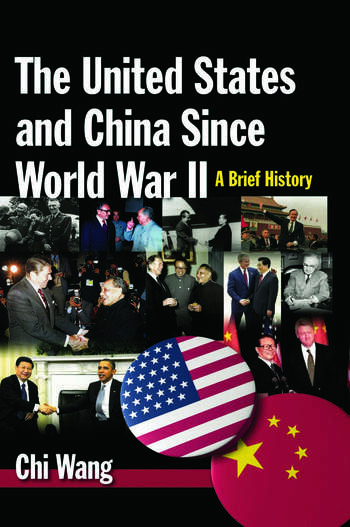 The United States and China Since World War II: A Brief History A Brief History book cover