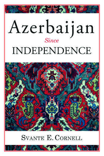 Azerbaijan Since Independence book cover