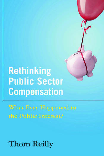 Rethinking Public Sector Compensation What Ever Happened to the Public Interest? book cover