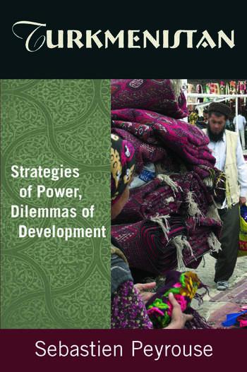 Turkmenistan: Strategies of Power, Dilemmas of Development Strategies of Power, Dilemmas of Development book cover