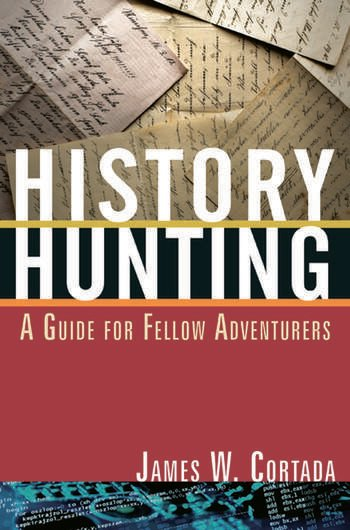 History Hunting A Guide for Fellow Adventurers book cover