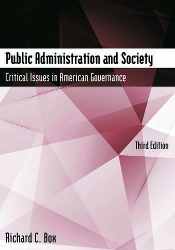 Public Administration and Society Critical Issues in American Governance book cover