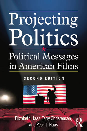 Projecting Politics Political Messages in American Films book cover