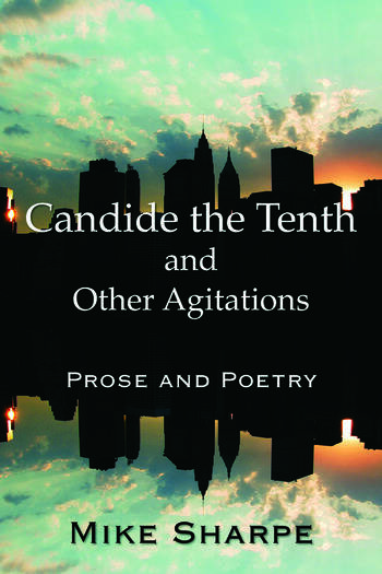 Candide the Tenth and Other Agitations Prose and Poetry book cover