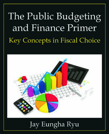The Public Budgeting and Finance Primer Key Concepts in Fiscal Choice book cover
