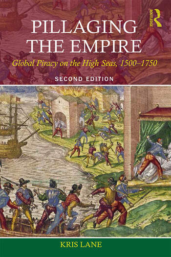 Pillaging the Empire Global Piracy on the High Seas, 1500-1750 book cover