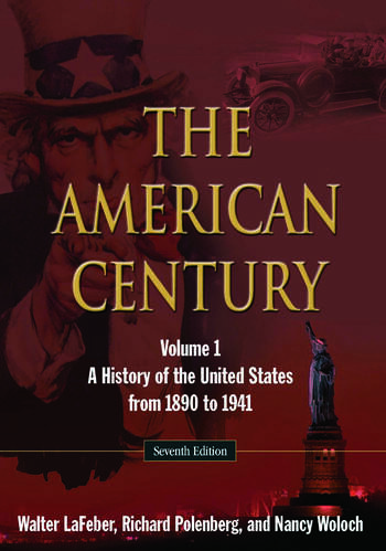 The American Century A History of the United States from 1890 to 1941: Volume 1 book cover