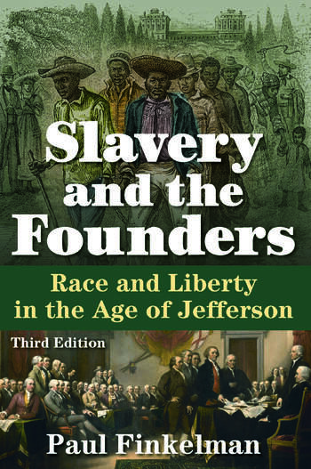 Slavery and the Founders Race and Liberty in the Age of Jefferson book cover