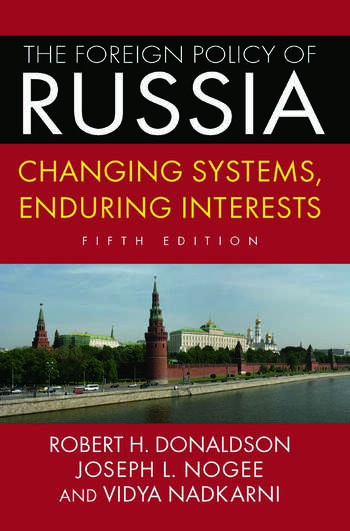 The Foreign Policy of Russia Changing Systems, Enduring Interests, 2014 book cover
