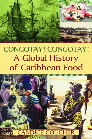 Congotay! Congotay! A Global History of Caribbean Food book cover