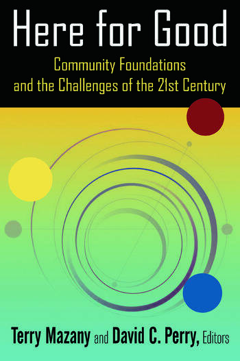 Here for Good: Community Foundations and the Challenges of the 21st Century Community Foundations and the Challenges of the 21st Century book cover