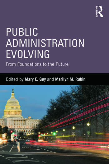 Public Administration Evolving From Foundations to the Future book cover