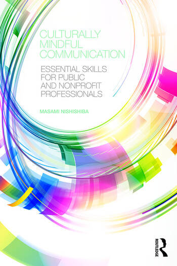 Culturally Mindful Communication Essential Skills for Public and Nonprofit Professionals book cover