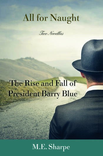 All for Naught The Rise and Fall of President Barry Blue: Two Novellas book cover