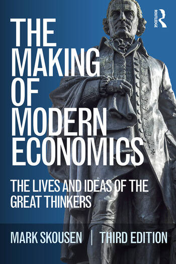 The Making of Modern Economics The Lives and Ideas of the Great Thinkers book cover