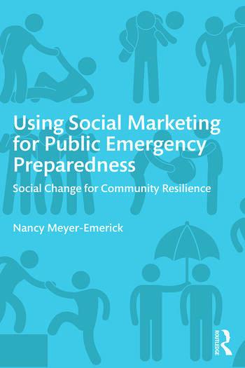 Using Social Marketing for Public Emergency Preparedness Social Change for Community Resilience book cover