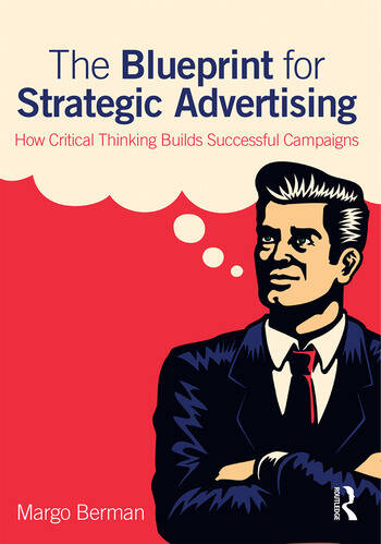 The Blueprint for Strategic Advertising How Critical Thinking Builds Successful Campaigns book cover