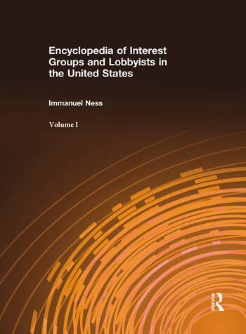 Encyclopedia of Interest Groups and Lobbyists in the United States book cover