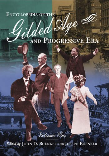 Encyclopedia of the Gilded Age and Progressive Era book cover