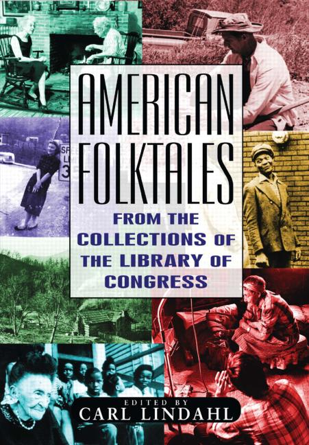 American Folktales: From the Collections of the Library of Congress From the Collections of the Library of Congress book cover
