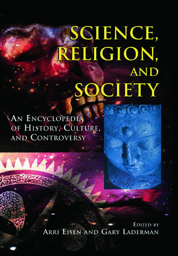 Science, Religion and Society An Encyclopedia of History, Culture, and Controversy book cover