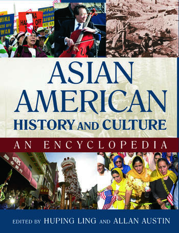 Asian American History and Culture: An Encyclopedia An Encyclopedia book cover