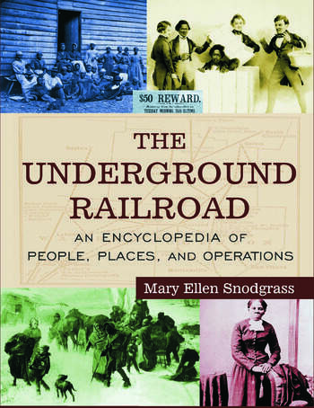 The Underground Railroad An Encyclopedia of People, Places, and Operations book cover