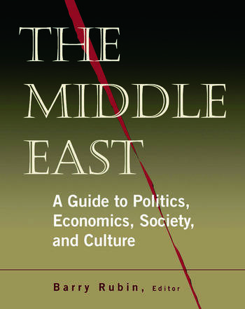 The Middle East A Guide to Politics, Economics, Society and Culture book cover