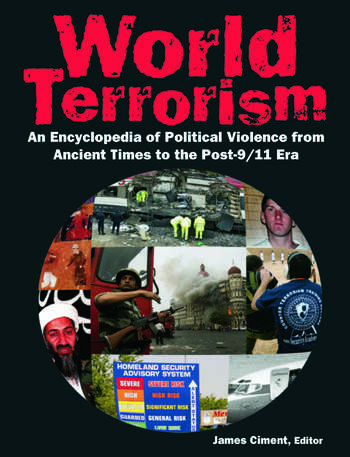 World Terrorism: An Encyclopedia of Political Violence from Ancient Times to the Post-9/11 Era An Encyclopedia of Political Violence from Ancient Times to the Post-9/11 Era book cover