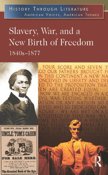 Slavery, War, and a New Birth of Freedom 1840s-1877 book cover