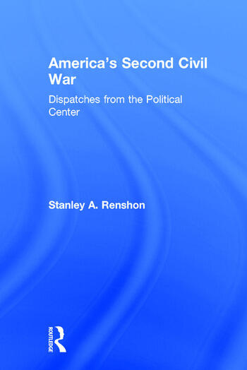 America's Second Civil War Dispatches from the Political Center book cover