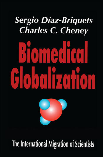 Biomedical Globalization The International Migration of Scientists book cover