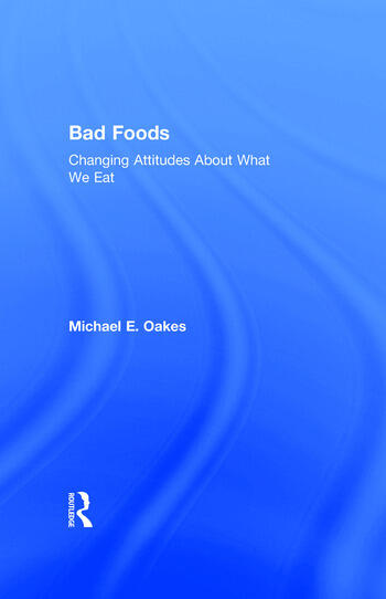 Bad Foods Changing Attitudes About What We Eat book cover
