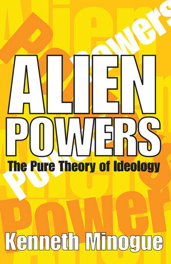 Alien Powers The Pure Theory of Ideology book cover