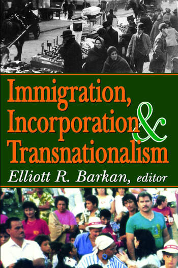 Immigration, Incorporation and Transnationalism book cover