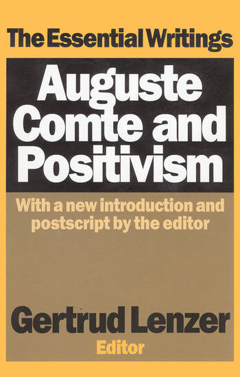 Auguste Comte and Positivism The Essential Writings book cover