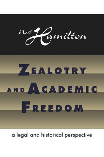 Zealotry and Academic Freedom A Legal and Historical Perspective book cover