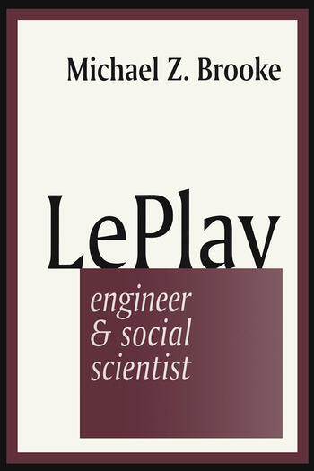 Le Play Engineer and Social Scientist book cover