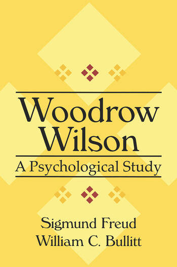 Woodrow Wilson A Psychological Study book cover