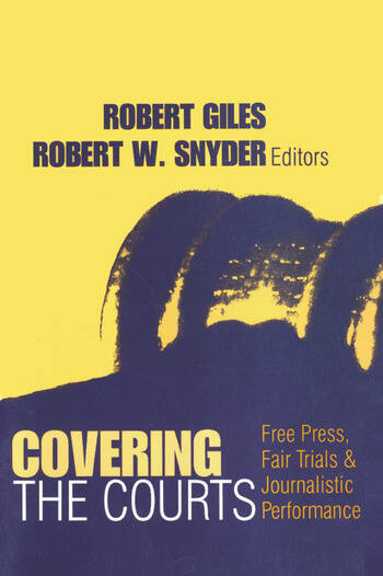 Covering the Courts Free Press, Fair Trials, and Journalistic Performance book cover