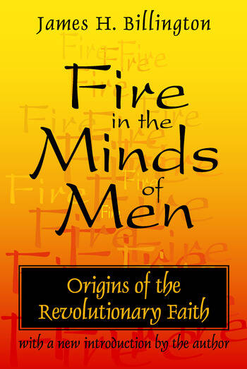 Fire in the Minds of Men Origins of the Revolutionary Faith book cover